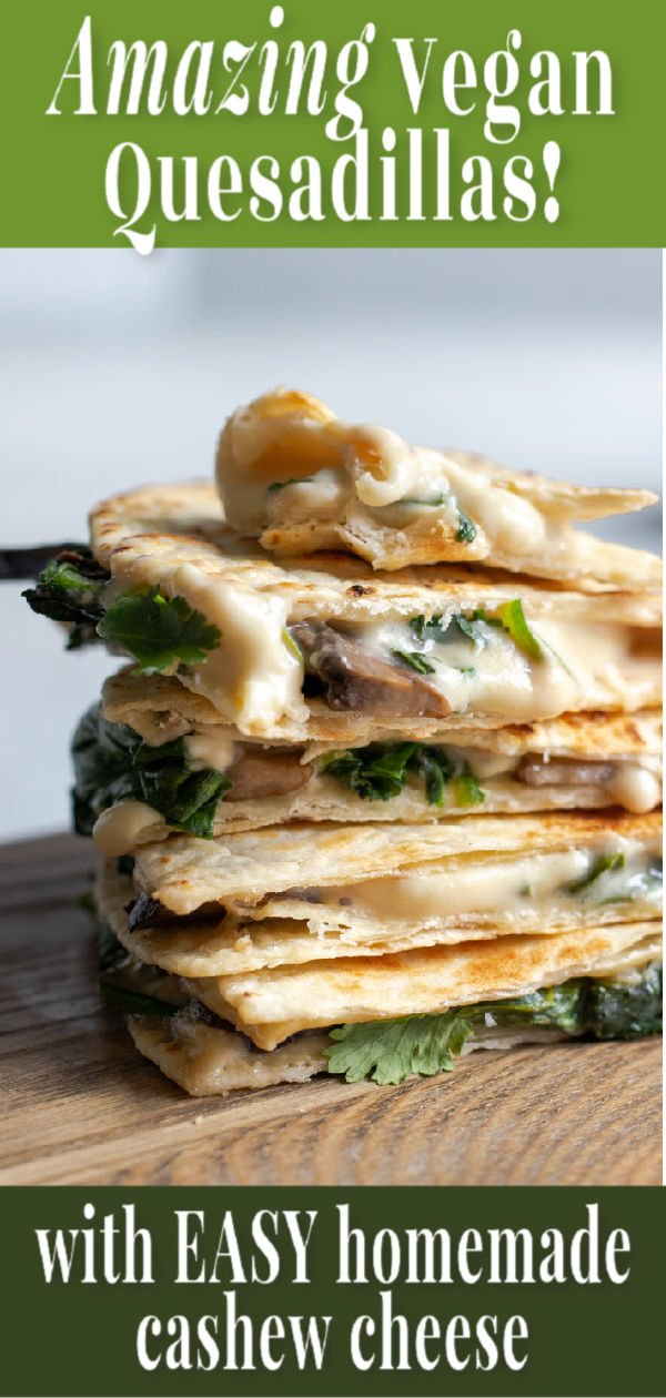 Vegan quesadillas with Easy Cashew Cheese pin for Pinterest